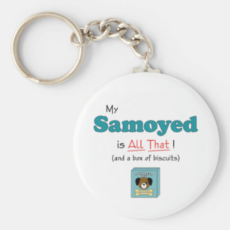 My Samoyed is All That! Key Chains