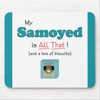 My Samoyed is All That! Mouse Pad