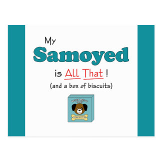 My Samoyed is All That! Postcard