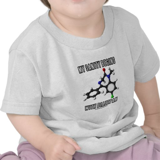 My Sanity Begins With Diazepam (Chemical Molecule) Tshirt