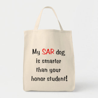 My SAR Dog is smarter than your honor student Tote Bag