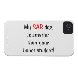 My SAR Dog is smarter than your honor student iPhone 4 Case-Mate Case