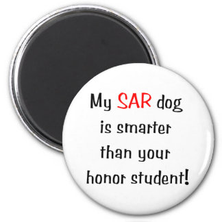 My SAR Dog is smarter than your honor student Magnet