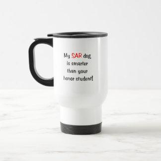 My SAR Dog is smarter than your honor student Travel Mug