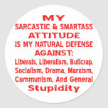 My Sarcastic & Smartass Attitude Is My Natural Classic Round Sticker