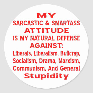 My Sarcastic & Smartass Attitude Is My Natural Round Stickers