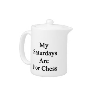 My Saturdays Are For Chess