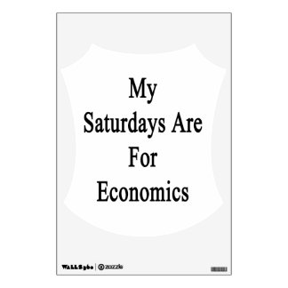 My Saturdays Are For Economics Room Graphic