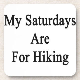 My Saturdays Are For Hiking Drink Coaster