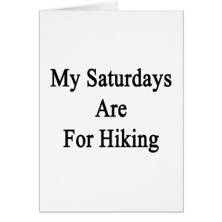 My Saturdays Are For Hiking Greeting Cards