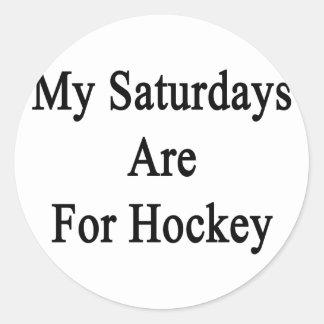 My Saturdays Are For Hockey Round Sticker