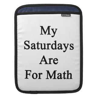 My Saturdays Are For Math iPad Sleeve