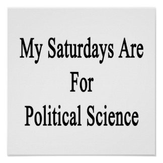 My Saturdays Are For Political Science Poster