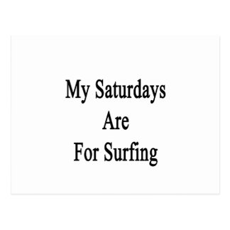 My Saturdays Are For Surfing Postcards