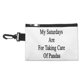 My Saturdays Are For Taking Care Of Pandas Accessories Bag
