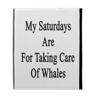My Saturdays Are For Taking Care Of Whales iPad Case