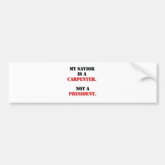 My savior is a carpenter bumper sticker