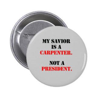 My savior is a carpenter button