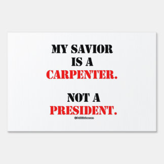 My savior is a carpenter sign