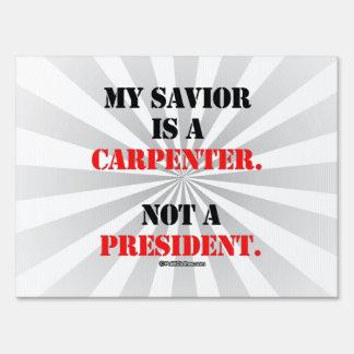 My savior is a carpenter yard sign
