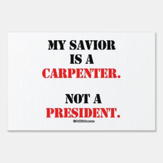 My savior is a carpenter yard signs
