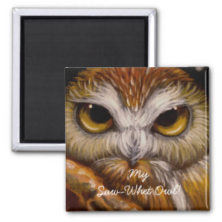 My Saw-Whet Owl! MAGNET