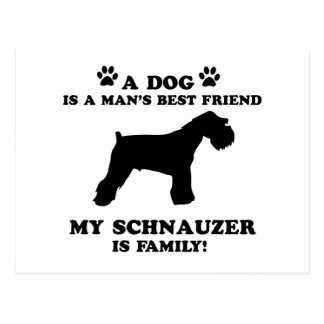 My schnauzer family, your dog just a best friend postcard