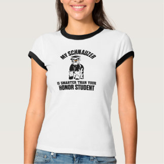 My Schnauzer Is Smarter Than Your Honor Student T-Shirt