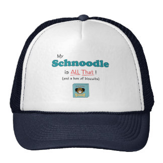 My Schnoodle is All That! Trucker Hat