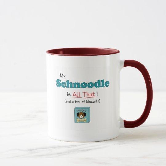 My Schnoodle is All That! Mug
