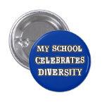 My School Celebrates Diversity Button