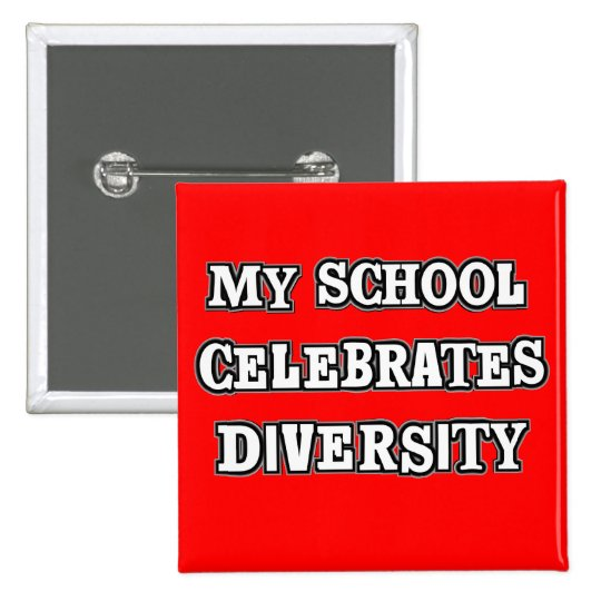 My School Celebrates Diversity Button