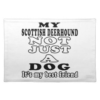 My Scottish Deerhound Not Just A Dog Placemat