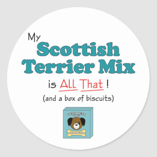 My Scottish Terrier Mix is All That! Classic Round Sticker
