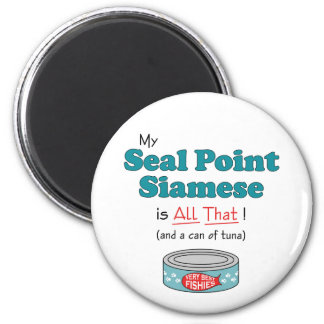 My Seal Point Siamese is All That! Funny Kitty 2 Inch Round Magnet