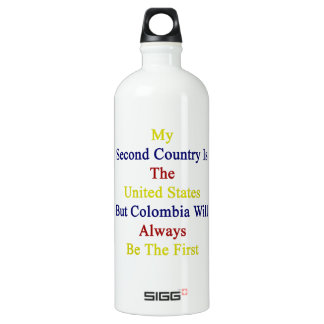 My Second Country Is The United States But Colombi SIGG Traveler 1.0L Water Bottle