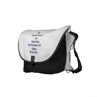 My Second Country Is The United States But El Salv Messenger Bag