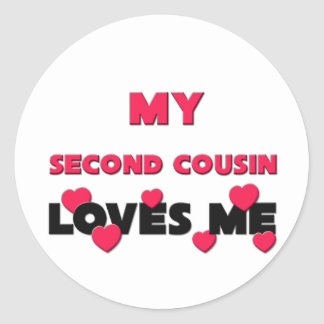 My Second Cousin Loves Me Classic Round Sticker