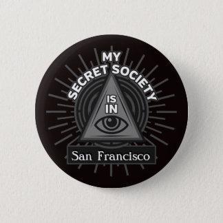 My Secret Society Is In (Any City) Illuminati Button