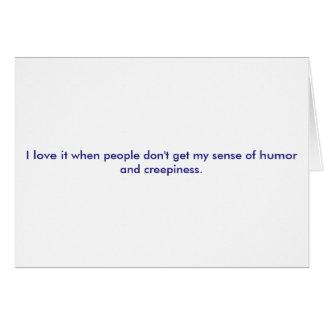 My sense of humor and creepiness card