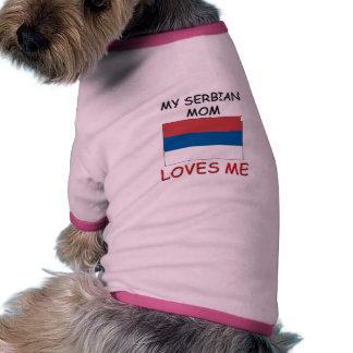 My Serbian Mom Loves Me Pet T Shirt