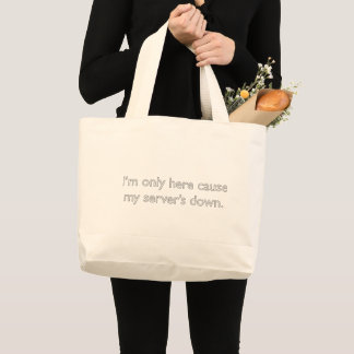 My server's down! large tote bag