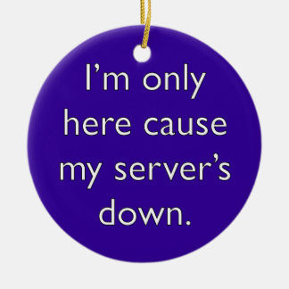 My server's down! ornaments