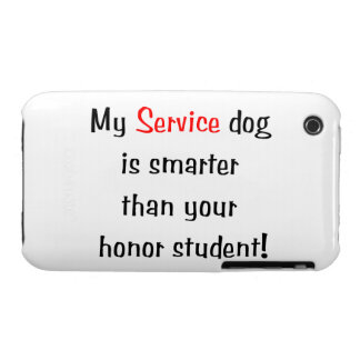 My Service Dog is Smarter than your honor student iPhone 3 Case-Mate Case