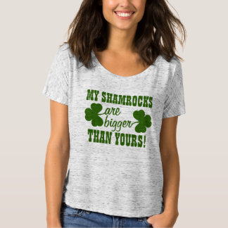 My Shamrocks are BIGGER Than Yours Tee Shirt