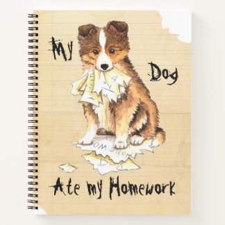 My Sheltie Ate My Homework Notebook