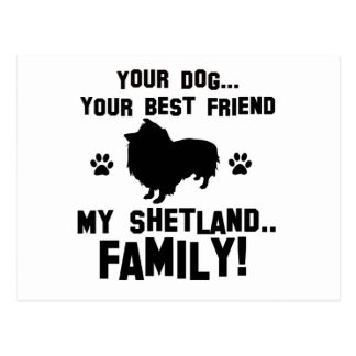 My shetland family, your dog just a best friend postcard