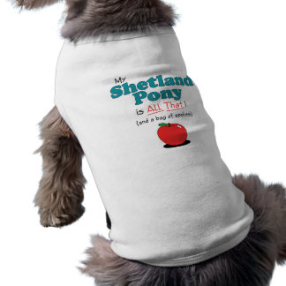 My Shetland Pony is All That! Funny Pony Tee