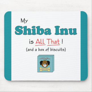 My Shiba Inu is All That! Mouse Pad
