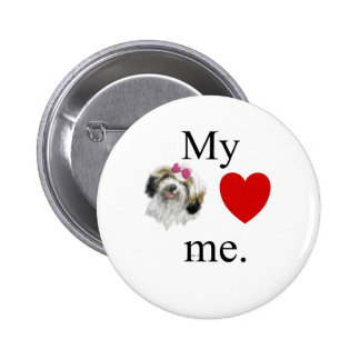 My Shih loves me. Pinback Buttons